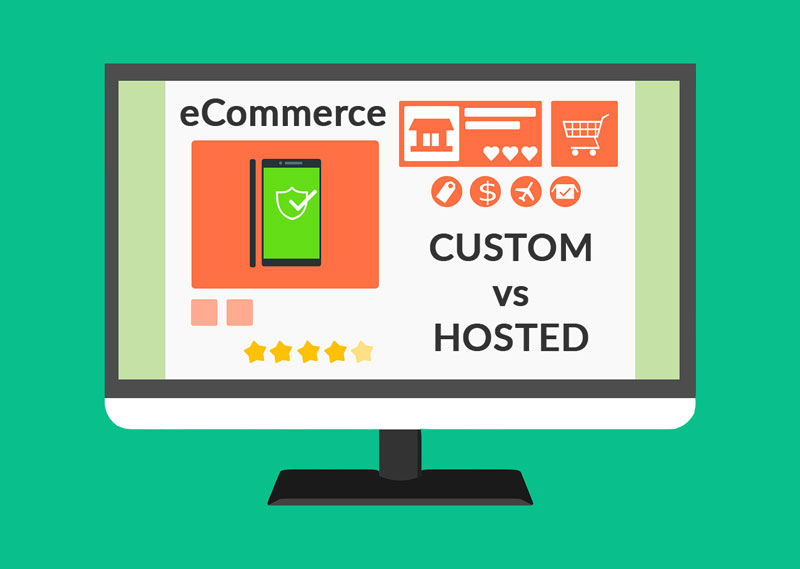 eCommerce - Custom vs Hosted Solutions