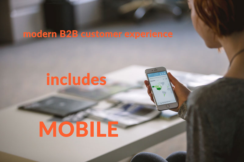 Modern B2B customer experience includes mobile
